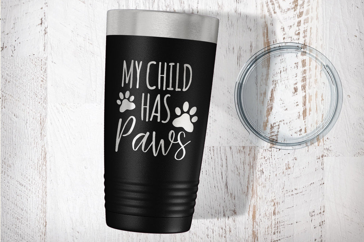 My Child Has Paws Engraved Tumbler-Tumblers + Water Bottles-Maddie & Co.