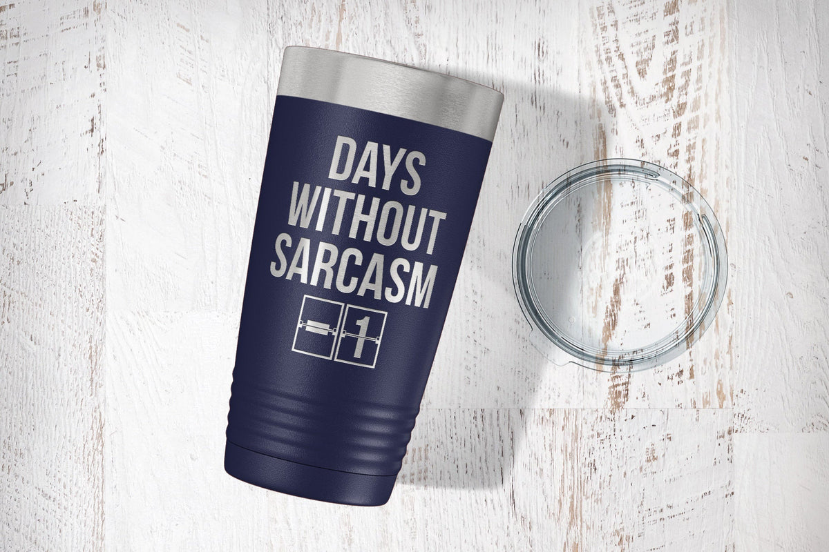 Days Without Sarcasm Personalized Tumbler-Tumblers + Water Bottles-Maddie & Co.
