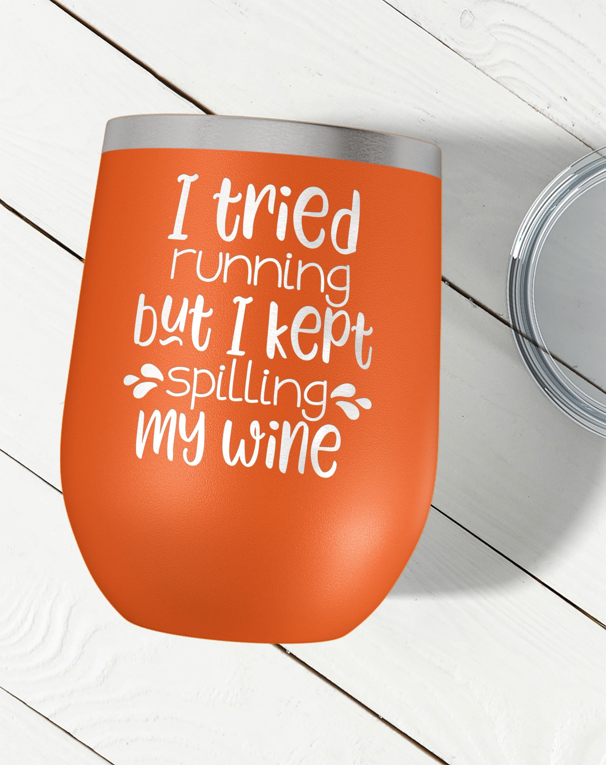 I Tried Running But I Kept Spilling My Wine Tumbler-Wine Tumblers-Maddie & Co.