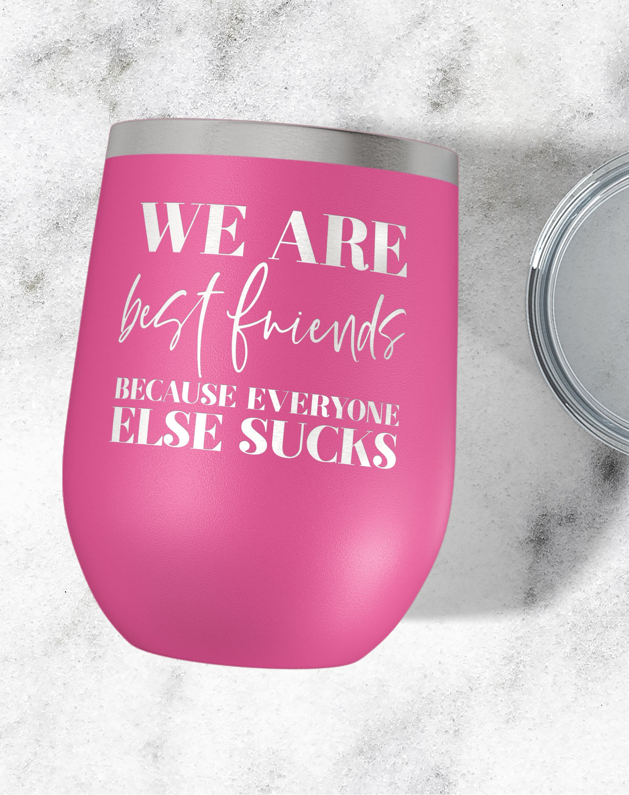 We Are Best Friends Because Everyone Else Sucks Wine Tumbler-Wine Tumblers-Maddie & Co.