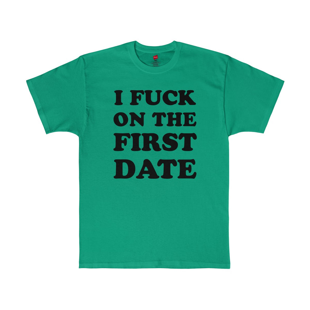 i-fuck-on-the-first-date-t-shirt