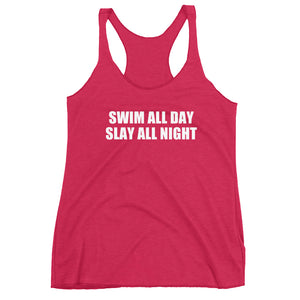 SWIM ALL DAY SLAY ALL NIGHT - Women's tank top