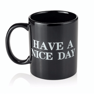 Have a nice day black mug. Shiny black mug with middle finger in the bottom. Coffee mug that says have a nice day on it.