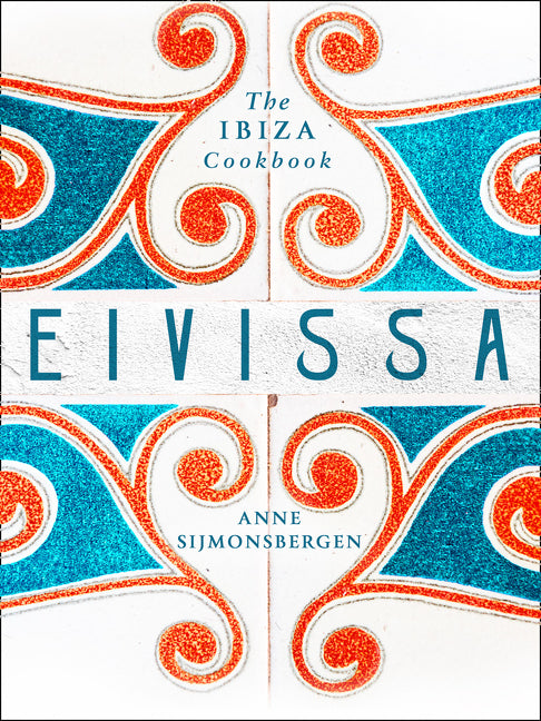 Eivissa - Ibiza Cookbook
