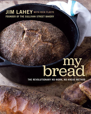 My Bread: The Revolutionary No-Work, No Knead Method