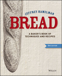 Bread: A Bakers Book of Techniques & Recipes
