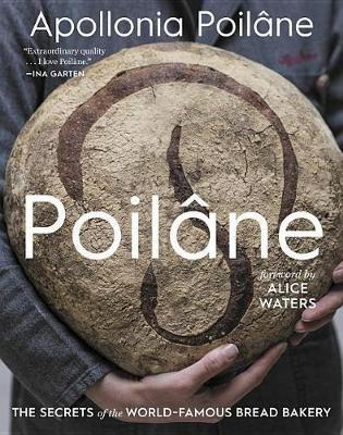 Poilane : The Secrets of the World-Famous Bread Bakery
