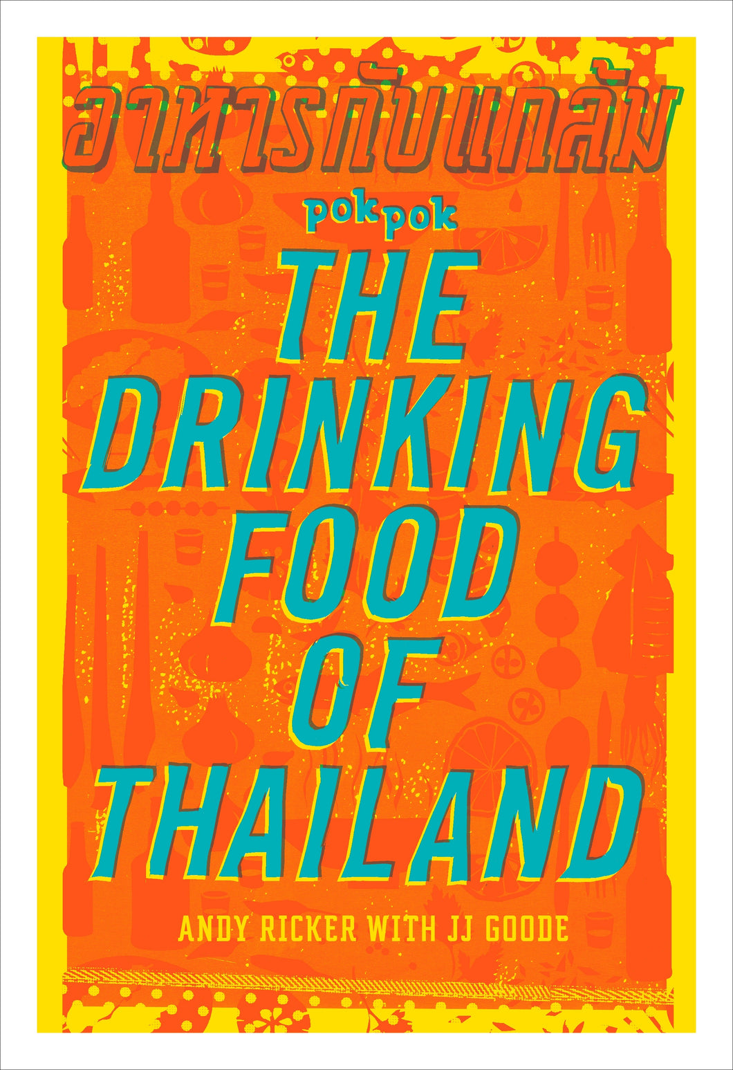 Pok Pok, The Drinking Food of Thailand
