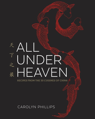 All Under Heaven - Chinese Cuisine Cookbook