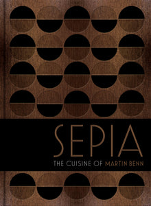 Sepia - The Cuisine of Martin Benn
