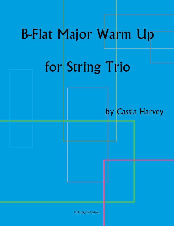 B-Flat Major Warm Up for String Trio: Exercises to help you learn to play better together.