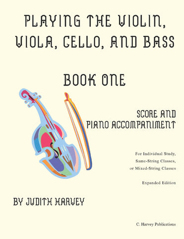 Playing the Violin, Viola, Cello, and Bass Book One Score and Piano Accompaniment