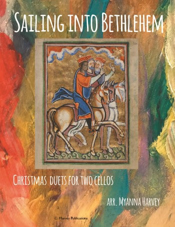 Sailing Into Bethlehem: Christmas Duets for Two Cellos - PDF Download