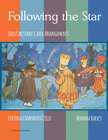 Following the Star - Solo Christmas Carol Arrangements for Unaccompanied Cello - PDF Download