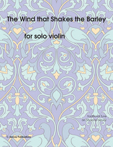The Wind that Shakes the Barley for Solo Violin - Variations on an Unaccompanied Fiddle Tune - PDF download