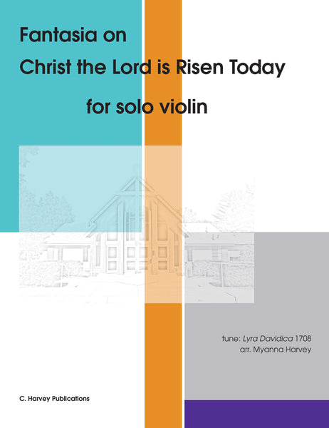 "Fantasia on ""Christ the Lord is Risen Today"" for Solo Violin - an Easter Hymn - PDF download"