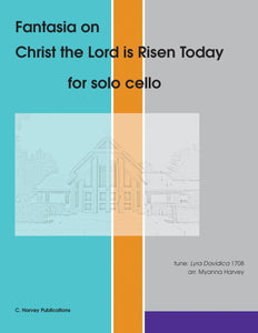"Fantasia on ""Christ the Lord is Risen Today"" for Solo Cello - an Easter Hymn - PDF download"