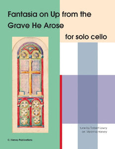 "Fantasia on ""Up from the Grave He Arose"" for Solo Cello - an Easter Hymn - PDF download"