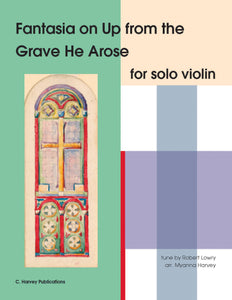 "Fantasia on ""Up from the Grave He Arose"" for Solo Violin - an Easter Hymn - PDF download"