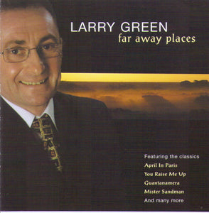 "LARRY GREEN ""Far Away Places"" CDTS 141"