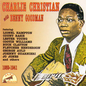 CHARLIE CHRISTIAN with Benny Goodman 1939-1941 - CD 56059