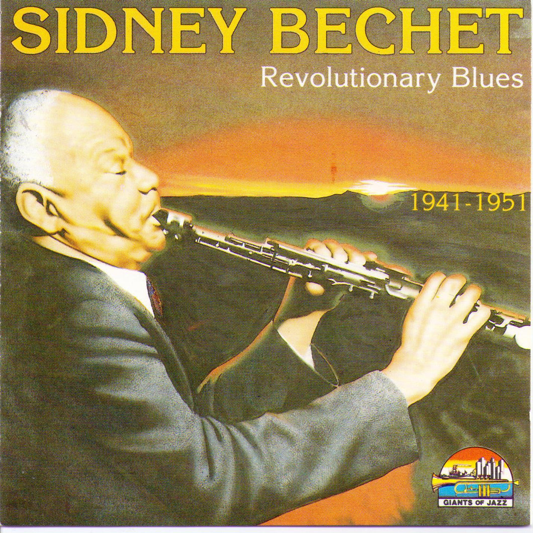 Sidney Bechet - Revolutionary Blues - 1941-1951 - CD 53106