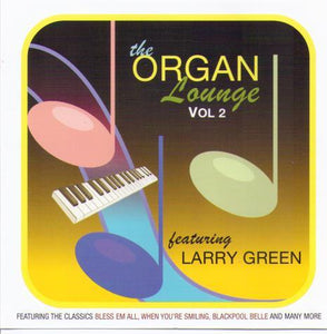 LARRY GREEN 'The Organ Lounge Vol. 2' CDTS 184