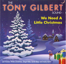 TONY GILBERT 'We Need A Little Christmas' CDTS 174