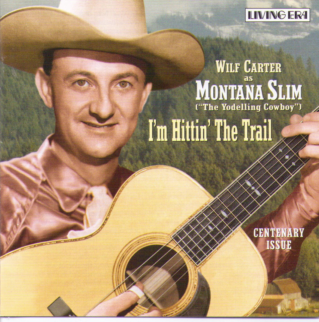 Wilf Carter as MONTANA SLIM  (