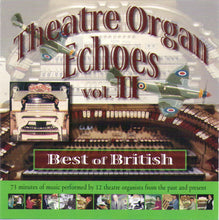 THEATRE ORGAN ECHOES  - VOL. 2 - Best of British - MSSCD 09