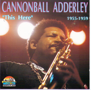 "CANNONBALL ADDERLEY - ""This Here"" - 1955-1959 - CD 53121"
