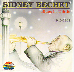 SIDNEY BECHET - Blues In Thirds - 1940-1941 - CD 53105