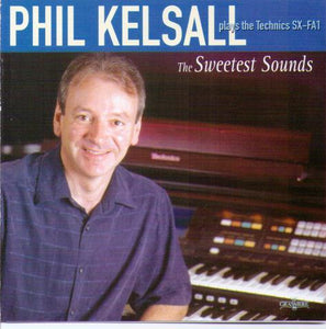 PHIL KELSALL 'The Sweetest Sounds' GRCD 120