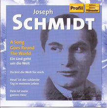 JOSEPH SCHMIDT 'A Song Goes Round The World' PH 04017 (2-cd Set)