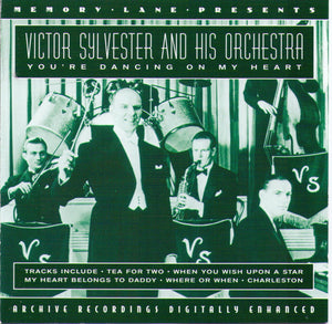 VICTOR SYLVESTER & HIS ORCHESTRA - You're Dancing On My Heart - PGN CD 852