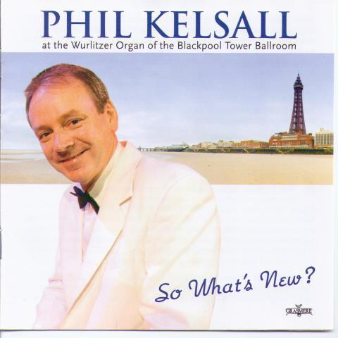 PHIL KELSALL 'So What's New?' GRCD 127