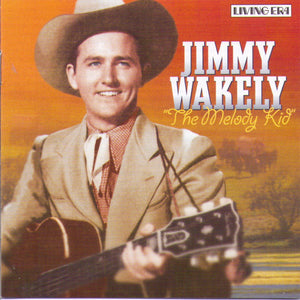 "JIMMY WAKELY "" The Melody Kid"" - CD AJA 5446"