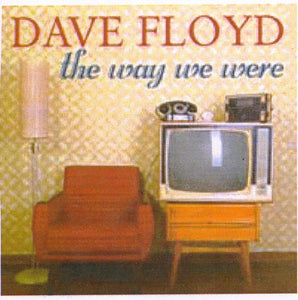 "DAVE FLOYD ""The Way We Were' CDTS 235"