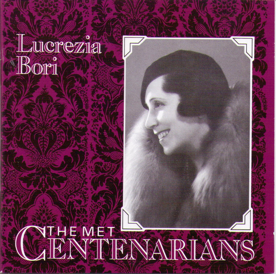 Lucrezia Bori - The Met Centenarians - MET 702 CD