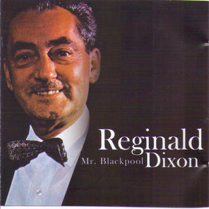 "REGINALD DIXON ""Mr. Blackpool"" CD 6671"