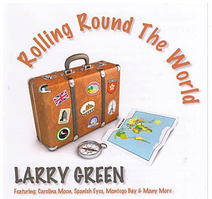 LARRY GREEN 'Rolling Around The World'