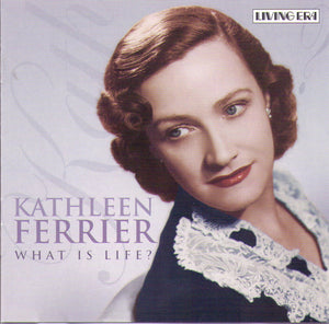 KATHLEEN FERRIER - What Is Life? - CD AJA 5536