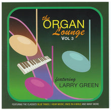 LARRY GREEN 'The Organ Lounge Vol. 3'  CDTS 230