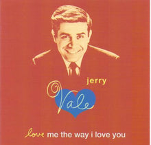 JERRY VALE 'Love Me The Way I Love You' CK 66906