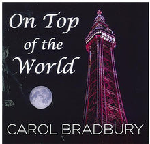 CAROL BRADBURY 'On Top Of The World' CDTS 250