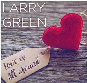 "LARRY GREEN 'Love Is All Around"" CDTS 244"