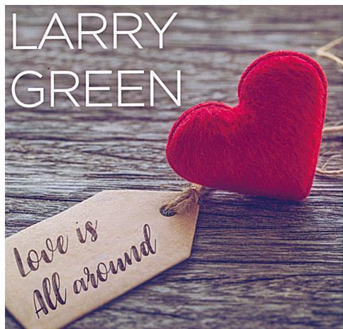 LARRY GREEN 'Love Is All Around