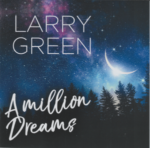 LARRY GREEN 'A MILLION DREAMS' CDTS 260