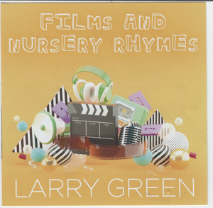LARRY GREEN 'Films & Nursery Rhymes' CDTS 262