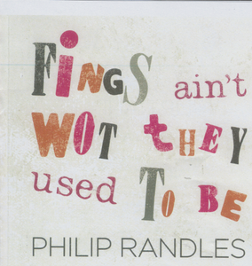 PHILIP RANDLES 'Fings Ain't Wot They Used To Be' CDTS 263